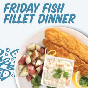 Friday Fish Fillet Dinners